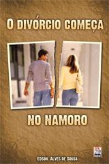 O Divórcio Começa no Namoro (Edson Alves de Souza)