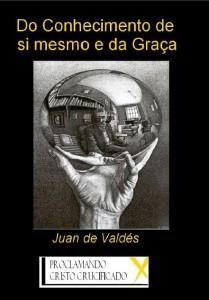 Do Conhecimento de Si Mesmo e da Graça (Juan de Valdés)