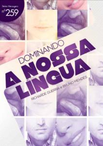 Dominando a nossa língua (Bruno Mendes – Richarde Guerra)