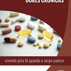 Dores Crônicas (Michael R. Emlet)