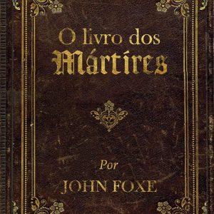 O livro dos mártires (John Foxe)