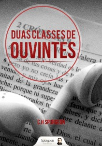 Duas classes de ouvintes (Charles H. Spurgeon)