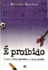 É proibido (Ricardo Gondim)
