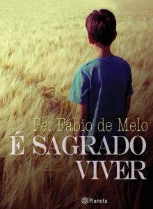 7° - É sagrado viver (Padre Fábio de Melo)