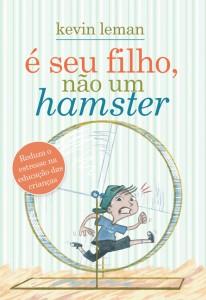 É seu filho, não um hamster (Kevin Leman)