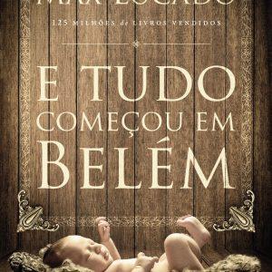 E tudo começou em Belém (Max Lucado)