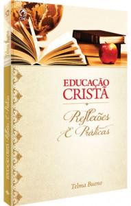 Educação cristã: Reflexões e prática (Telma Bueno)
