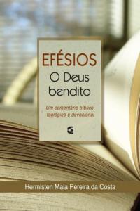 Efésios – O Deus Bendito (Hermisten Maia Pereira da Costa)