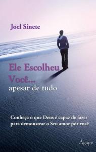 Ele escolheu você… apesar de tudo (Joel Pereira Sinete)