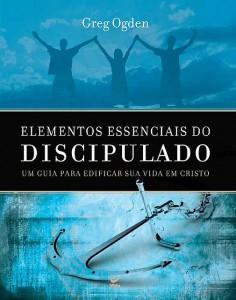 Elementos Essenciais do Discipulado (Greg Ogden)