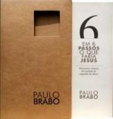 Em 6 passos o que faria Jesus (Paulo Brabo)