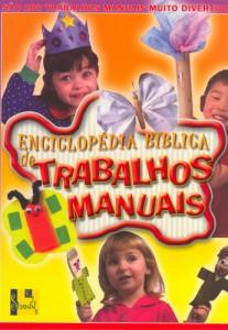 Enciclopédia Bíblica de Trabalhos Manuais (Vários Autores)