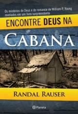 Encontre Deus na Cabana (Randal Rauser)