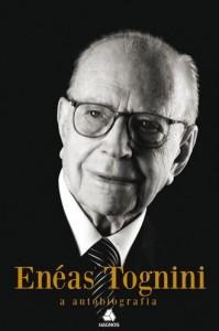 Enéas Tognini: A Autobiografia (Enéas Tognini)