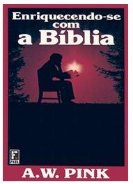 Enriquecendo-se com a Bíblia (A. W. Pink)