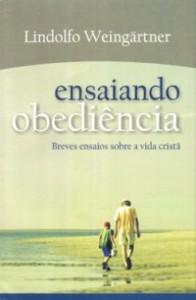 Ensaiando Obediência (Lindolfo Weingärtner)