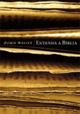 Entenda a Bíblia (John Stott)
