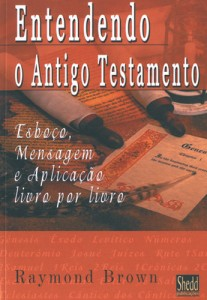 Entendendo o Antigo Testamento (Raymond Brown)