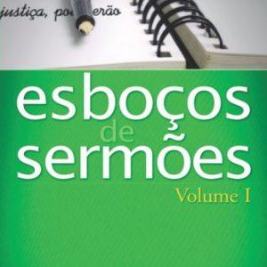 Esboços de sermões – Volume 1 (Hilarino Domingues Silva)