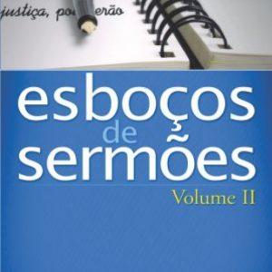 Esboços de sermões – Volume 2 (Adelson Damasceno Santos)