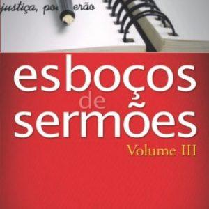 Esboços de sermões – Volume 3 (Marcos S. Calixto)