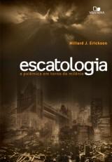 Escatologia (Millard J. Erickson)