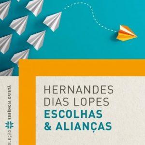 Escolhas e alianças (Hernandes Dias Lopes)