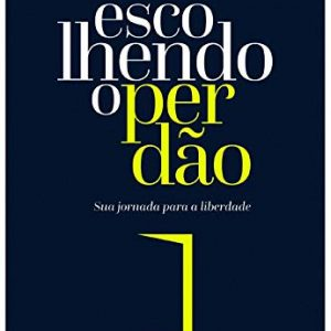 Escolhendo o perdão (Nancy Leigh Demoss)
