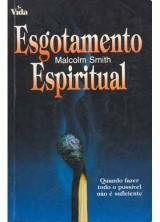 Esgotamento Espiritual (Malcolm Smith)