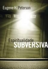 Espiritualidade subversiva (Eugene Peterson)