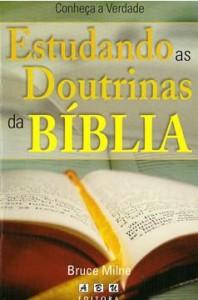 Estudando As Doutrinas da Bíblia (Bruce Milne)