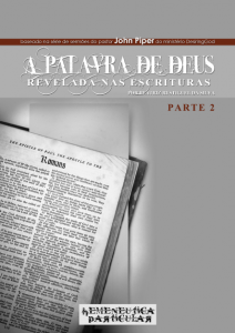 A Palavra de Deus Revelada nas Escrituras (John Piper)