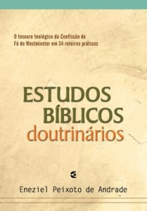 Estudos bíblicos doutrinários (Eneziel Peixoto de Andrade)