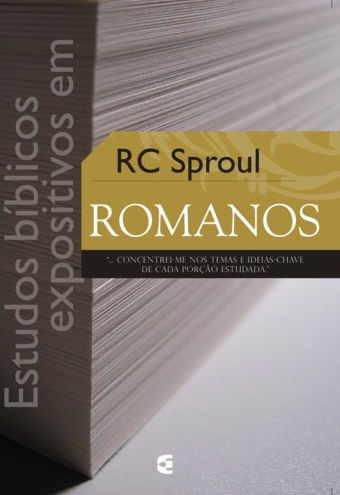Estudos Bíblicos Expositivos em Romanos (R. C. Sproul)