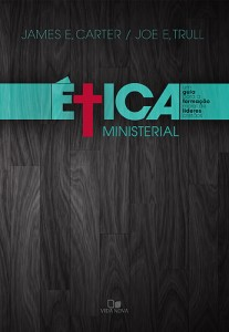 Ética Ministerial (James E. Carter – Joe E. Trull)