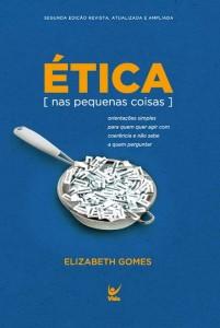 Ética nas Pequenas Coisas (Elizabeth Gomes)