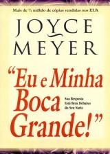 Eu e Minha Boca Grande (Joyce Meyer)