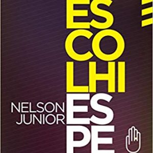 Eu Escolhi Esperar (Nelson Junior)