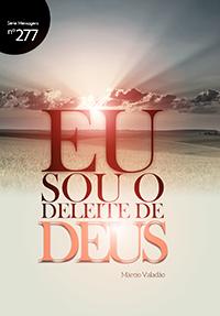 Eu sou o deleite de Deus (Márcio Valadão)