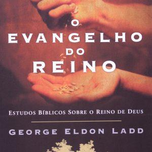 O evangelho do Reino (George Eldon Ladd)