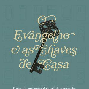 O Evangelho vem com as chaves de casa (Rosaria Butterfield)