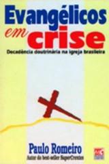 Evangélicos em crise (Paulo Romeiro)