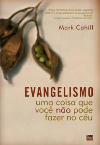 Evangelismo – uma coisa que você não pode fazer no céu (Mark Cahill)