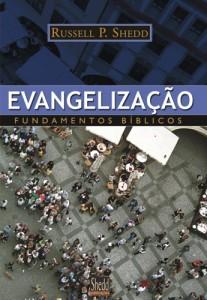 Evangelização: Fundamentos bíblicos (Russell P. Shedd)