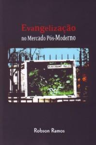 Evangelização no mercado pós-moderno (Robson Ramos)