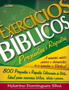 Exercícios bíblicos em perguntas e respostas (Hylarino Domingues Silva)