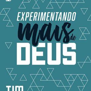 Experimentando Mais de Deus (Tim Chester)