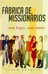 Fábrica de missionários (Rubem Martins Amorese)