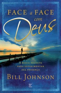 Face a face com Deus (Bill Johnson)