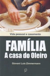 Família – A casa do oleiro (Giovani Luís Zimmermann)